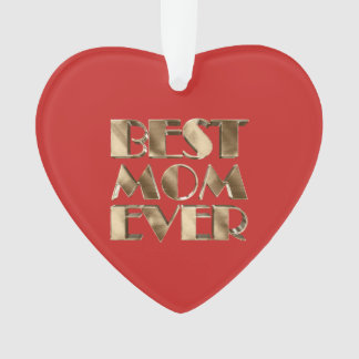 Red Heart Gold Typography Best Mom Ever Ornament