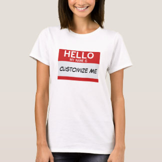Red Hello My Name Is ... Customizable T-Shirt