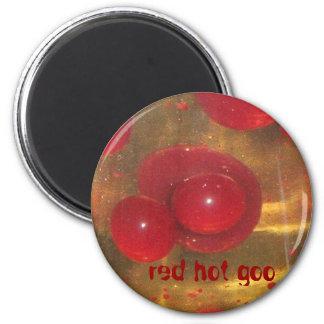 red hot goo magnet