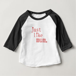 Red Just like mum tshirt