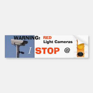 red light, yellow light, WARNING:, RED, I, STOP... Bumper Sticker