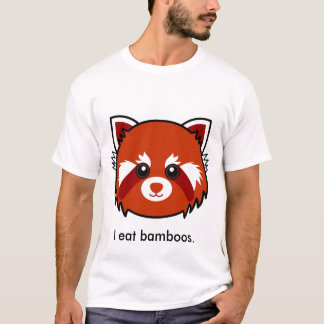 Red Panda: I eat bamboos. T-Shirt