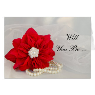 Red Poinsettia Pearls Will You Be My Bridesmaid Card