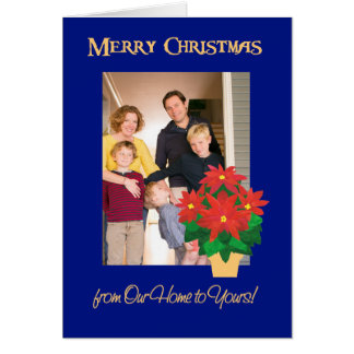 Red Poinsettias Christmas Photo Our Home to Yours Card