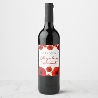 Red Poppies Be My Bridesmaid Wine Label
