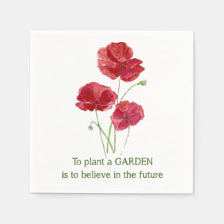 Red Poppy To Plant a Garden is to believe quote Paper Napkins