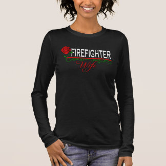 Red Rose FIREFIGHTER WIFE Long Sleeve T-Shirt