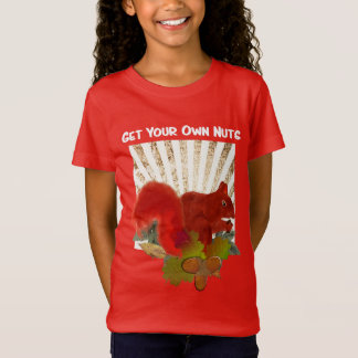 Red Squirrel Funny Get Your Own Nuts T-Shirt