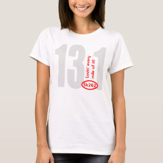 Red text: 13.1 - Lovin' every mile of it! T-Shirt