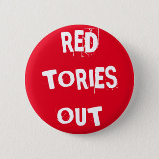 Red Tories Out 2 Inch Round Button