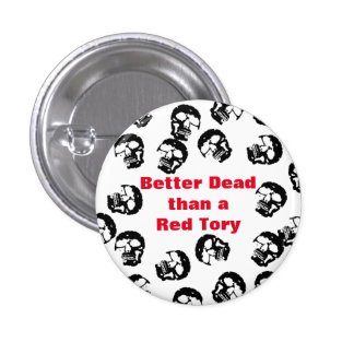 Red Tories Scottish Independence Badge 1 Inch Round Button