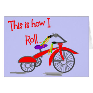 """Red Tricycle """"This is how I Roll""""---Funny Gifts Greeting Cards"""
