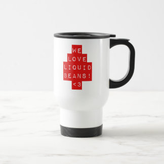 Red WE LOVE LIQUID BEANS!! Travel Coffee Mug