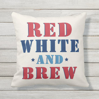 Red White and Brew | Fourth of July Throw Pillow