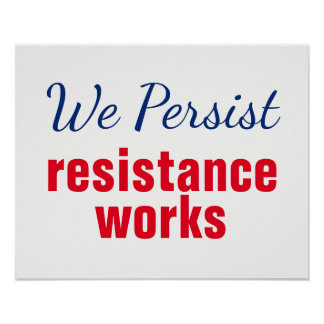 Red White Blue We Persist Resistance Works Protest Poster