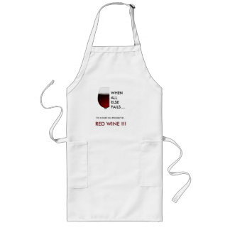 "Red Wine. ""When All Else Fails"" Long Apron"