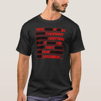 Redacted Trust Your Government Everything Fine T-Shirt