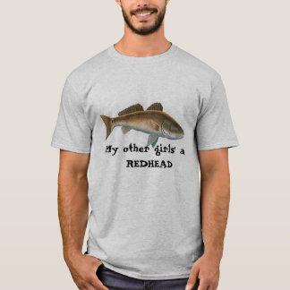 redfish pic, My other girl's a RED... - Customized T-Shirt
