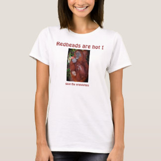Redheads are Hot ! T-Shirt