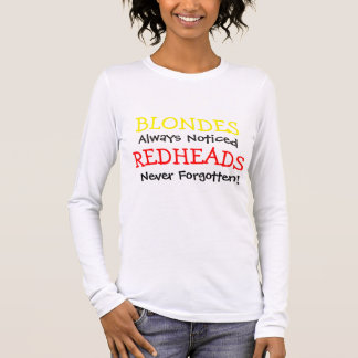Redheads Never Forgotten Long Sleeve T-Shirt