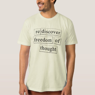 rediscover freedom of thought T-Shirt