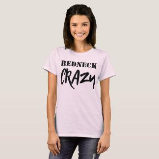 Redneck Crazy T-Shirt