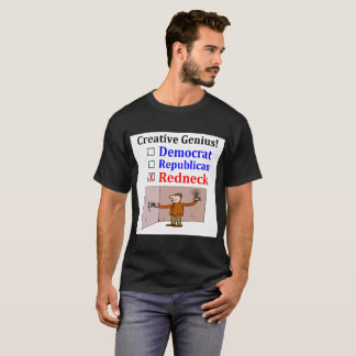 Redneck Democrat Republican Creative Ganius T-Shirt
