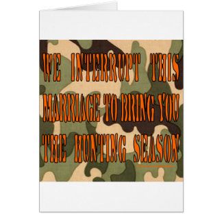 REDNECK MARRIAGE & HUNTING SEASON T-SHIRT CARD