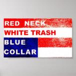 RedNeck White Trash Blue Collar Art Poster