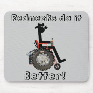 Rednecks do it, Better! Mouse Pad
