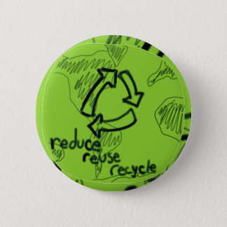 Reduce Reuse Recycle 2 Inch Round Button