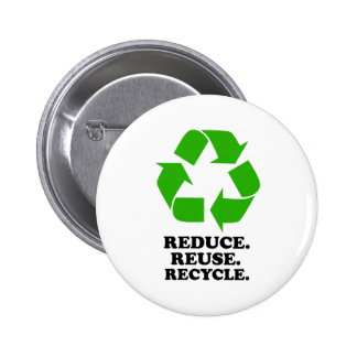 Reduce, Reuse, Recycle - Green Living 2 Inch Round Button