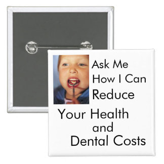 Reduce Your Health and Dental Costs 2 Inch Square Button