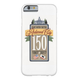 Redwood City 150th Anniversary Barely There iPhone 6 Case