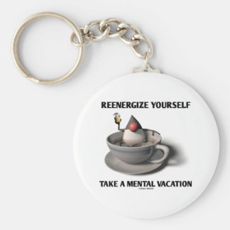 Reenergize Yourself Take A Mental Vacation Keychain