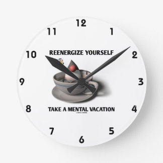 Reenergize Yourself Take A Mental Vacation Wallclocks