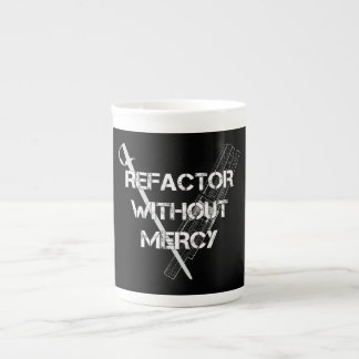 Refactor Without Mercy Tea Cup