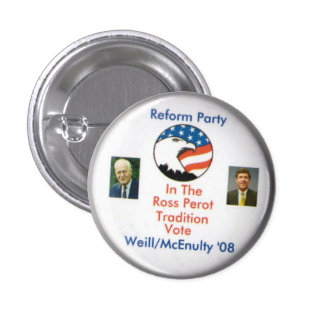 Reform Party Ted Weill Frank McEnulty 2008 1 Inch Round Button