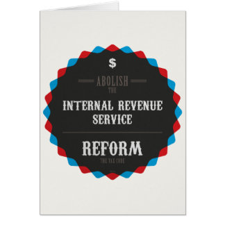 Reform The Tax Code Greeting Card