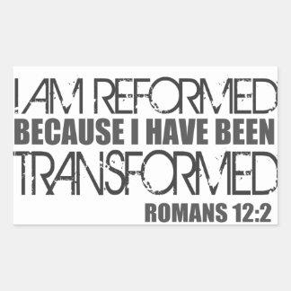 Reformed because I have been Transformed Sticker