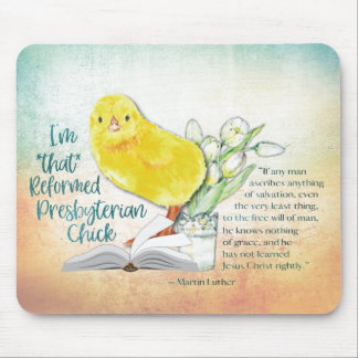 """Reformed Presbyterian Chick"" Mousepad"