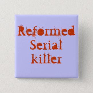 ReformedSerialkiller 2 Inch Square Button