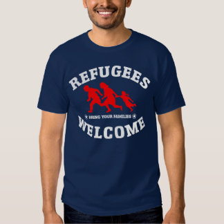 Refugees Welcome Bring Your Families Tees