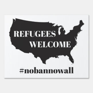 Refugees Welcome #nobannowall - Yard Sign