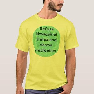 Refuse Novacaine! T-Shirt