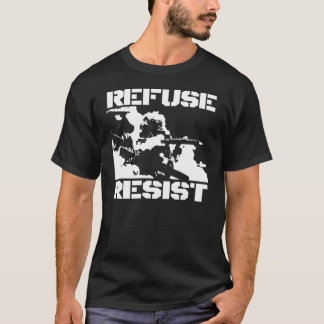 REFUSE RESIST T-Shirt