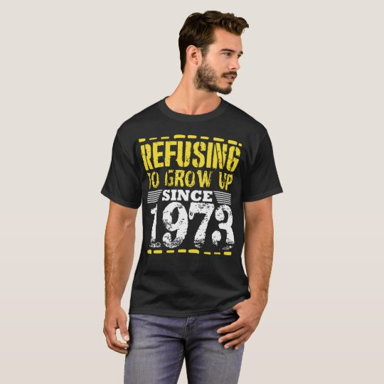 Refusing To Grow Up Since 1973 Vintage Old Is Gold T-Shirt