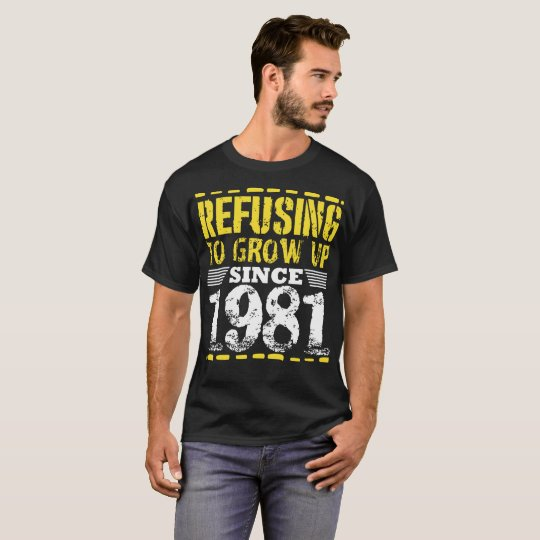 Refusing To Grow Up Since 1981 Vintage Old Is Gold T-Shirt