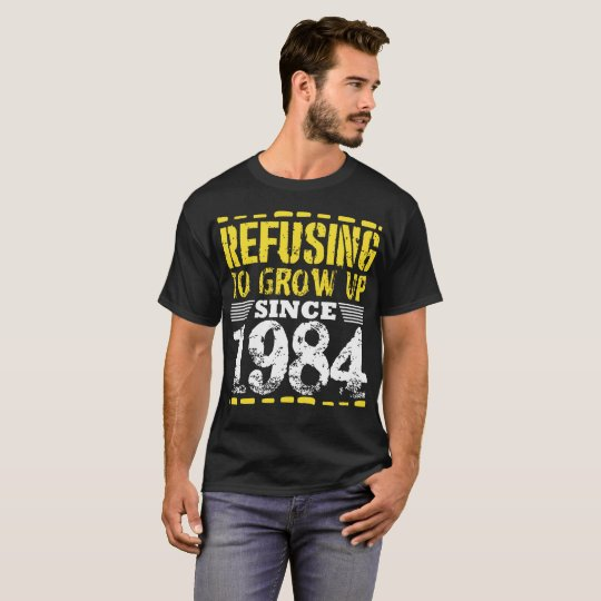 Refusing To Grow Up Since 1984 Vintage Old Is Gold T-Shirt