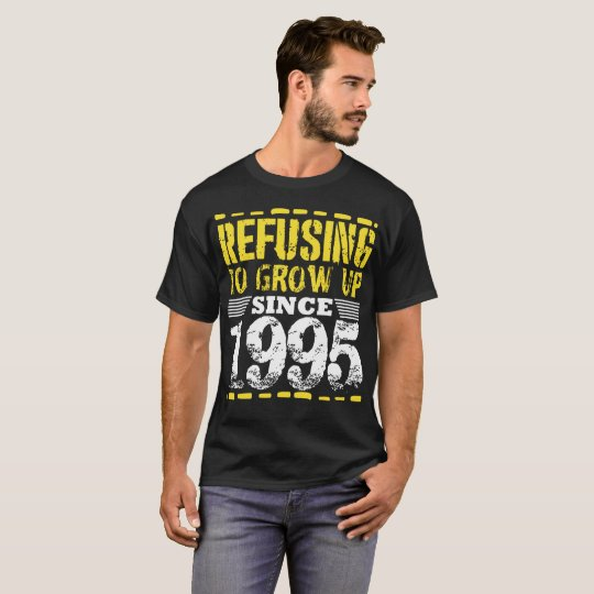Refusing To Grow Up Since 1995 Vintage Old Is Gold T-Shirt